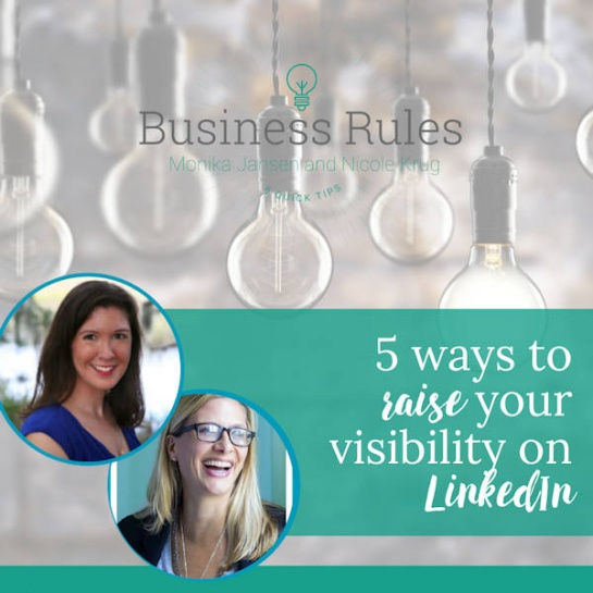5 ways to raise your visibility on LinkedIn | Business Rules Marketing video